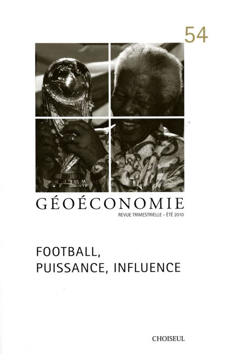 Geoeconomie t.54; football, puissance, influence