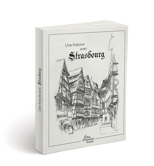 Une histoire avec Strasbourg ; rue du bain aux plantes