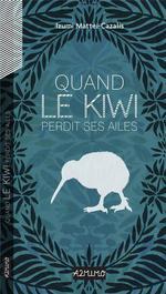 Couverture de Quand le kiwi perdit ses ailes