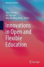 Innovations in Open and Flexible Education  - Kam Cheong Li - Kin Sun Yuen - Billy Tak Ming Wong