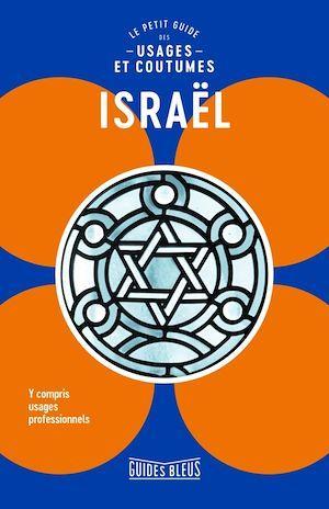 Israël : le petit guide des usages et coutumes