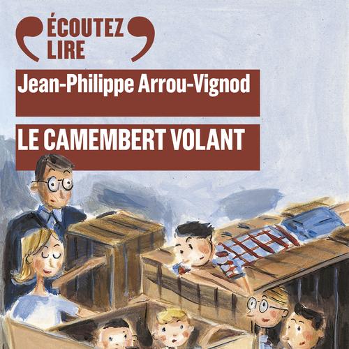 Histoires des Jean-Quelque-Chose ; le camembert volant