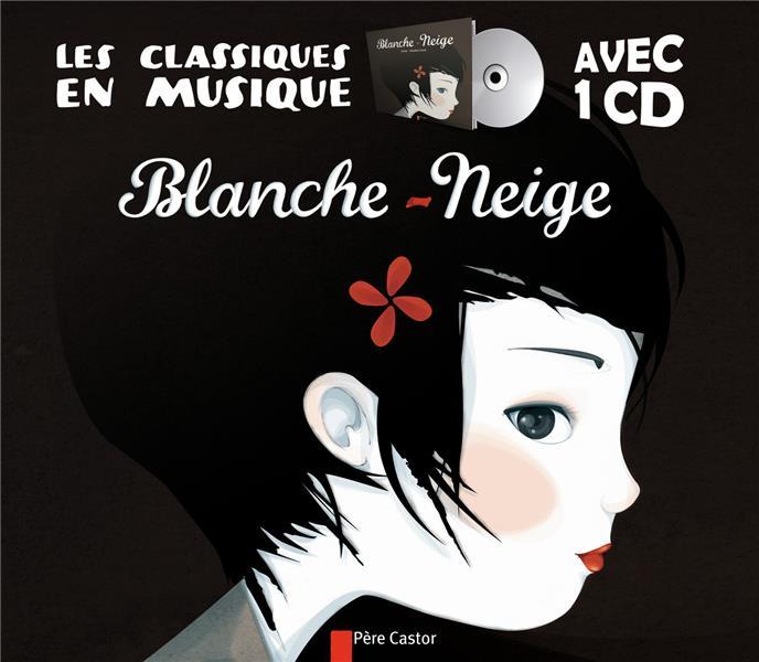Les classiques en musique ; Blanche-Neige