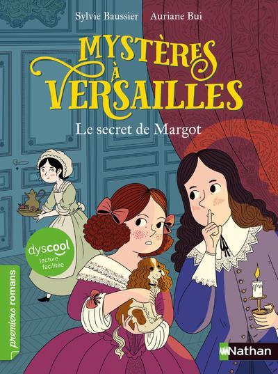 MYSTERES A VERSAILLES T.1 : LE SECRET DE MARGOT