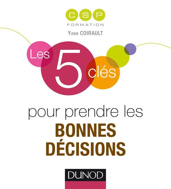 LES 5 CLES  -  LES 5 CLES POUR PRENDRE LES BONNES DECISIONS CSP Formation