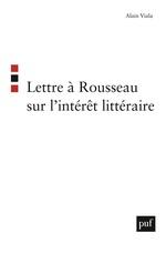 Vente EBooks : Lettre à Rousseau sur l'intérêt littéraire  - Alain Viala