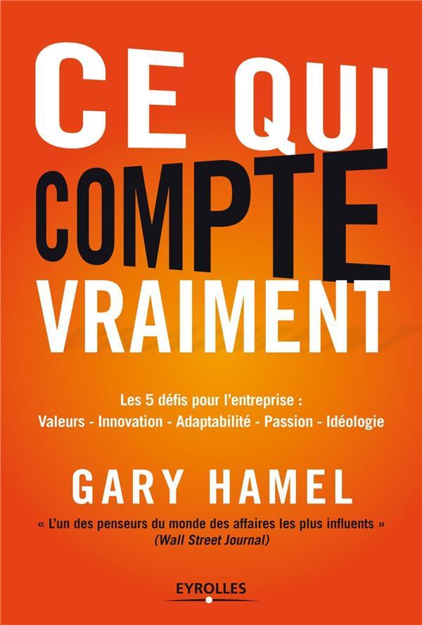 Ce Qui Compte Vraiment ; Les 5 Defis Pour L'Entreprise ; Valeurs, Innovation, Adaptabilite, Passion, Philosophie