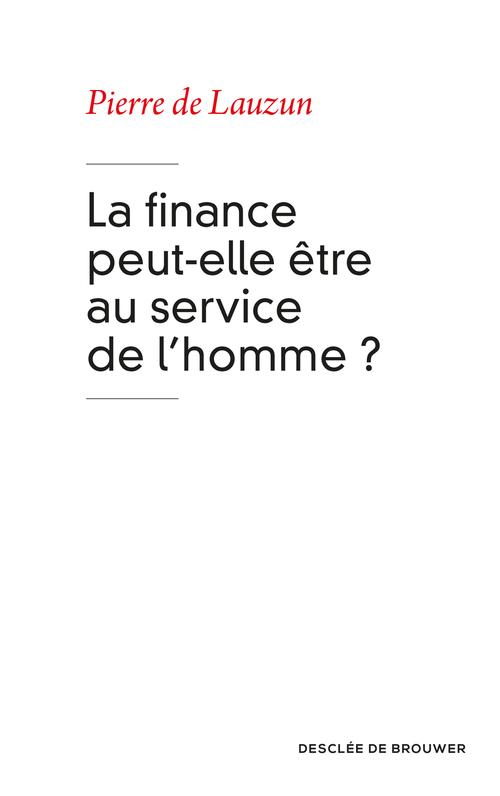 La finance peut-elle être au service de l'homme ?