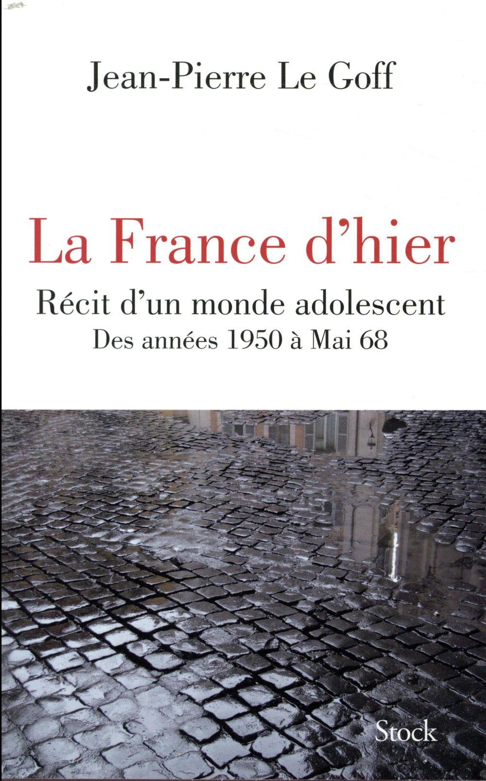La France d'hier ; récit d'un monde adolescent
