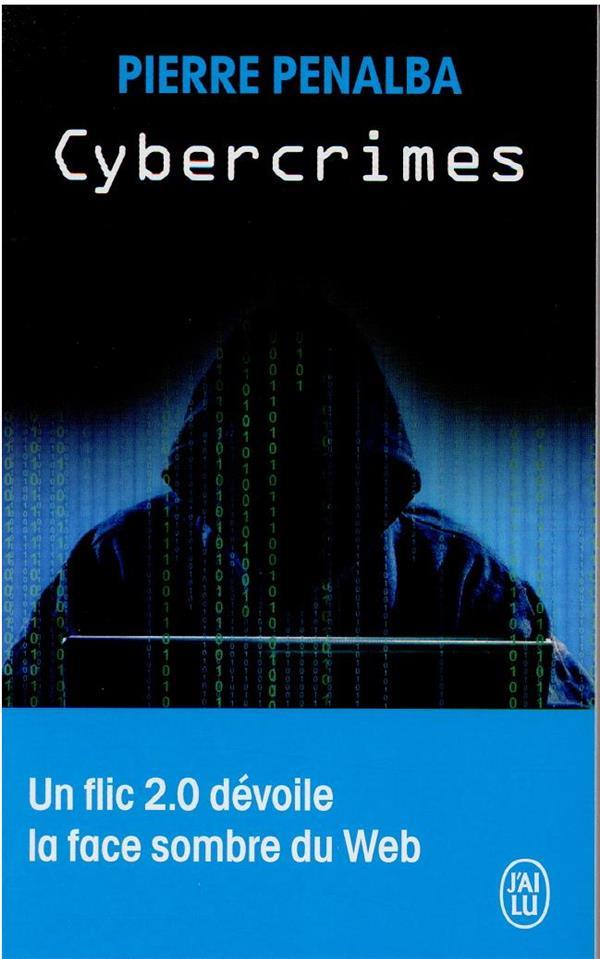 Cybercrimes : un flic 2.0 dévoile la face sombre du Web