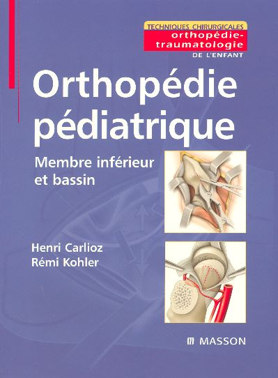 Orthopedie Pediatrique - Membre Inferieur Et Bassin