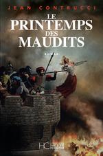Vente Livre Numérique : Le printemps des maudits  - Jean Contrucci