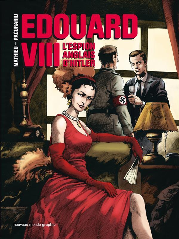 Edouard VIII ; l'espion anglais d'Hitler
