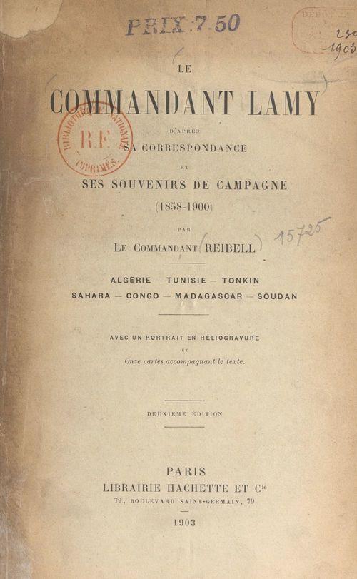 Le commandant Lamy, d'après sa correspondance et ses souvenirs de campagne (1858-1900)