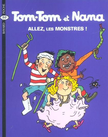 Tom-Tom et Nana T.17 ; allez, les monstres (édition 2004)