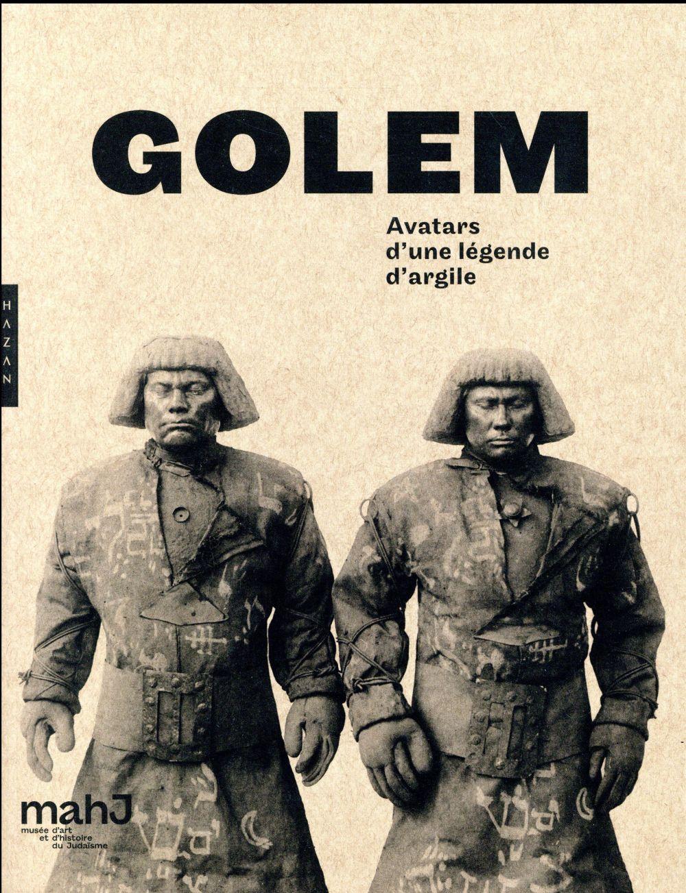 Golem ; avatars d'une légende d'argile