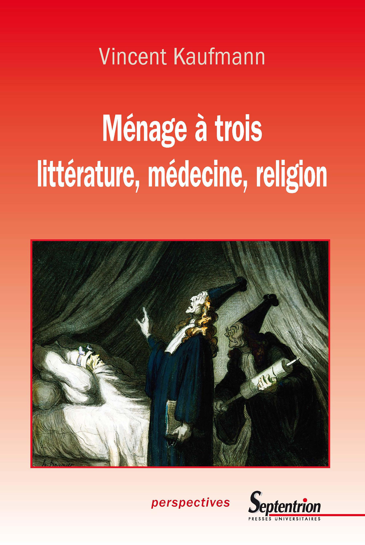 Ménage à trois ; littérature, médecine, religion
