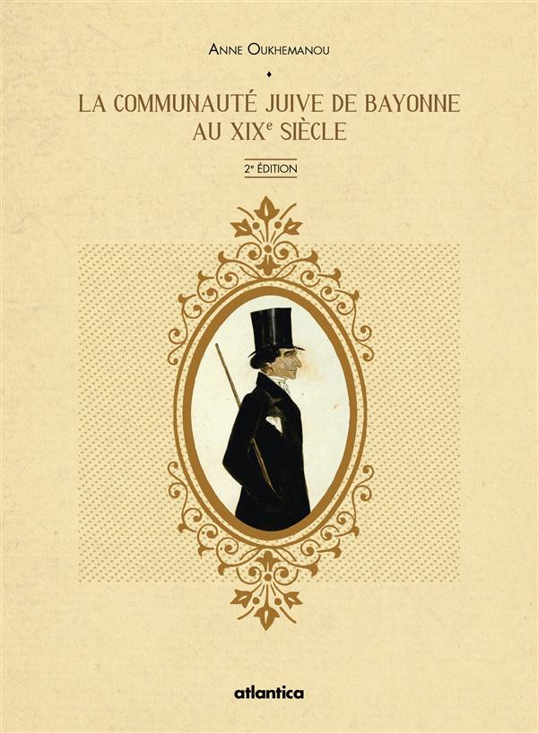 La communaute juive de Bayonne au XIXe siècle (2e édition)