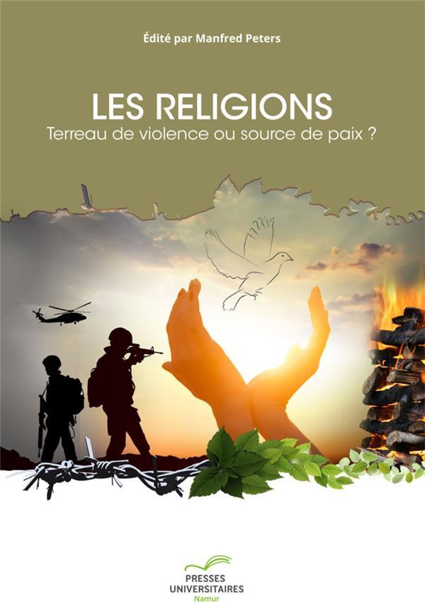 Les religions : terreau de violence ou source de paix?
