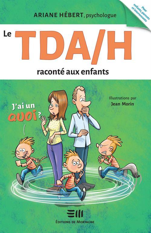 Le TDA/H raconte aux enfants ; j'ai un quoi ?