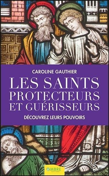 Les saints protecteurs et guérisseurs ; découvrez leurs pouvoirs