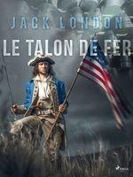 Vente Livre Numérique : Le Talon de Fer  - Jack London