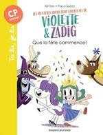 Vente Livre Numérique : Les aventures hyper trop fabuleuses de Violette et Zadig T.2 ; que la fête commence !  - Mr Tan - M. TAN