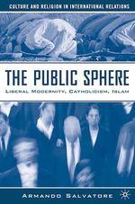 The Public Sphere  - A. Salvatore