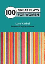 Vente EBooks : 100 Great Plays For Women  - Kate MOSSE