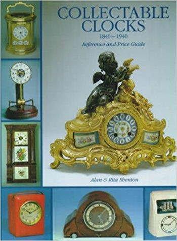 Collectable clocks ; 1840-1940 ; reference and price guide