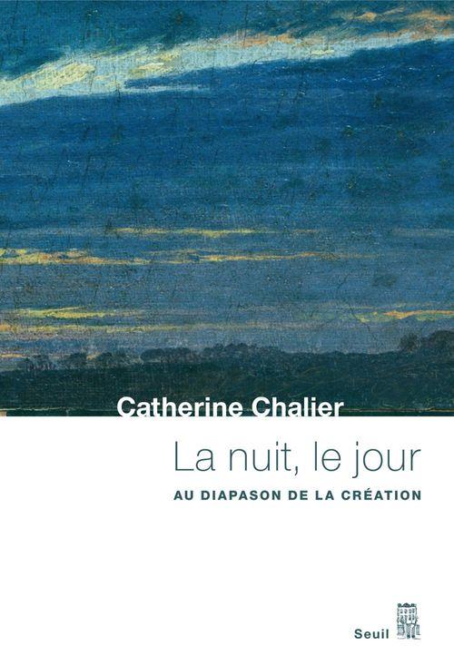 Vente Livre Numérique : La Nuit, le Jour. Au diapason de la création  - Catherine Chalier