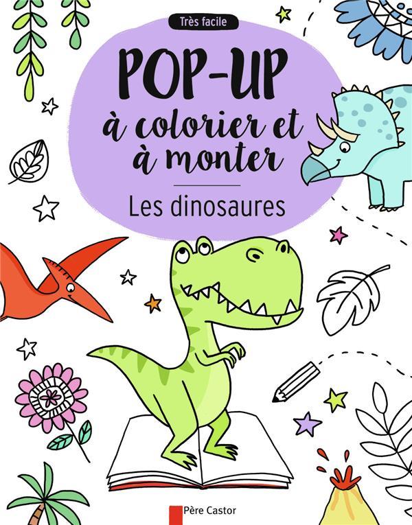 Les dinosaures ; pop-up à colorier et à monter