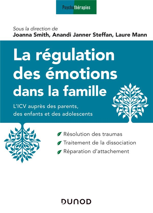 La régulation des émotions dans la famille ; l'ICV auprès des parents, des enfants et des adolescents