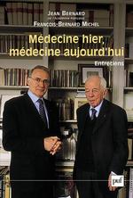 Vente Livre Numérique : Médecine hier, médecine aujourd'hui  - Bernard-Francois Michel - Jean-Bernard