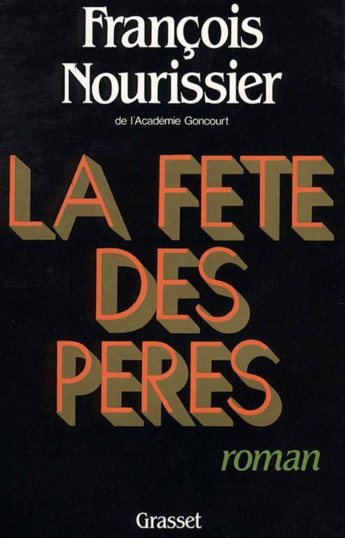 La fête des pères  - Francois Nourissier