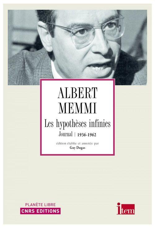 Les hypothèses infinies - Journal 1936-1962  - Guy Dugas  - Albert Memmi