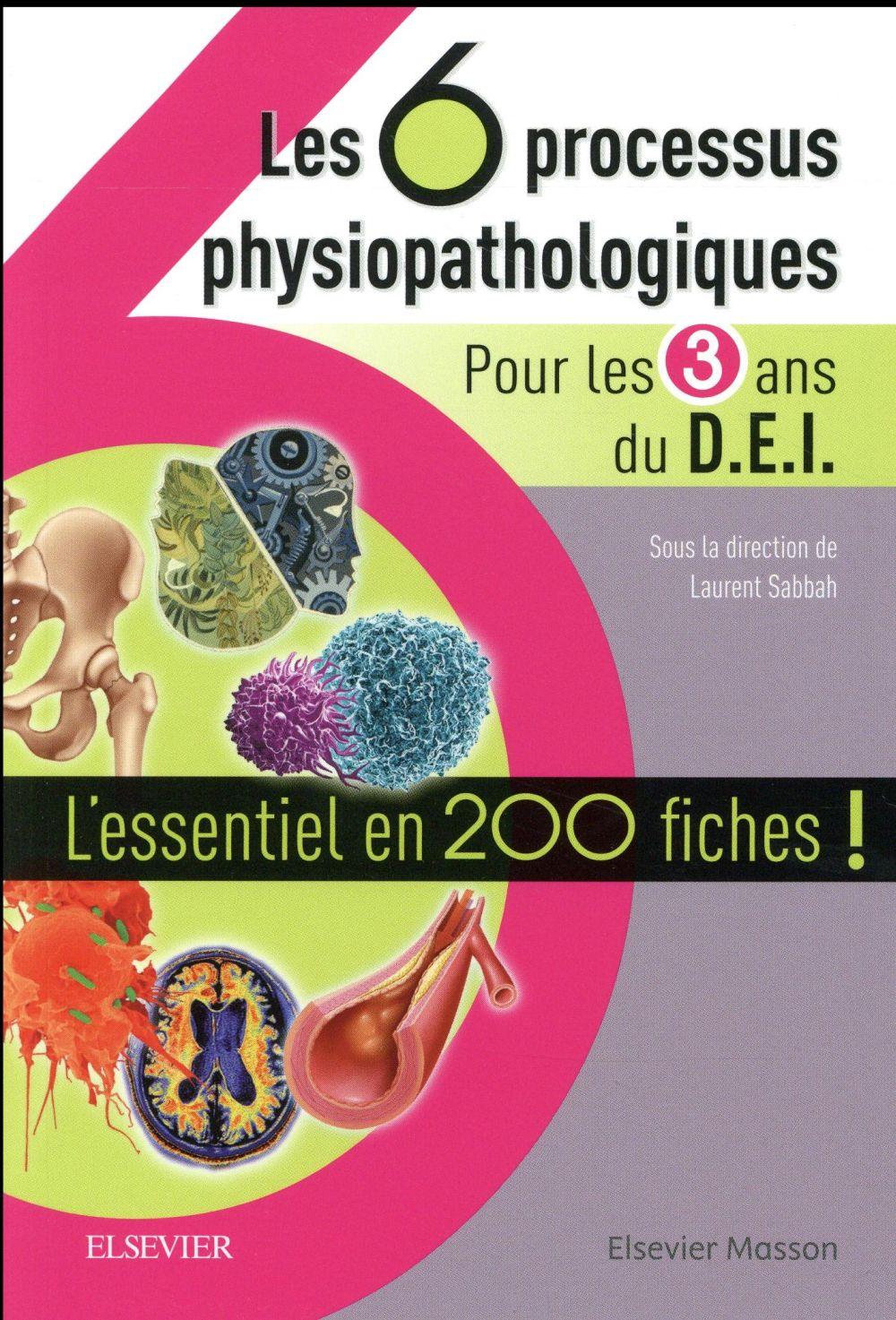 les 6 processus physiopathologiques ; pour les 3 ans du D.E.I.