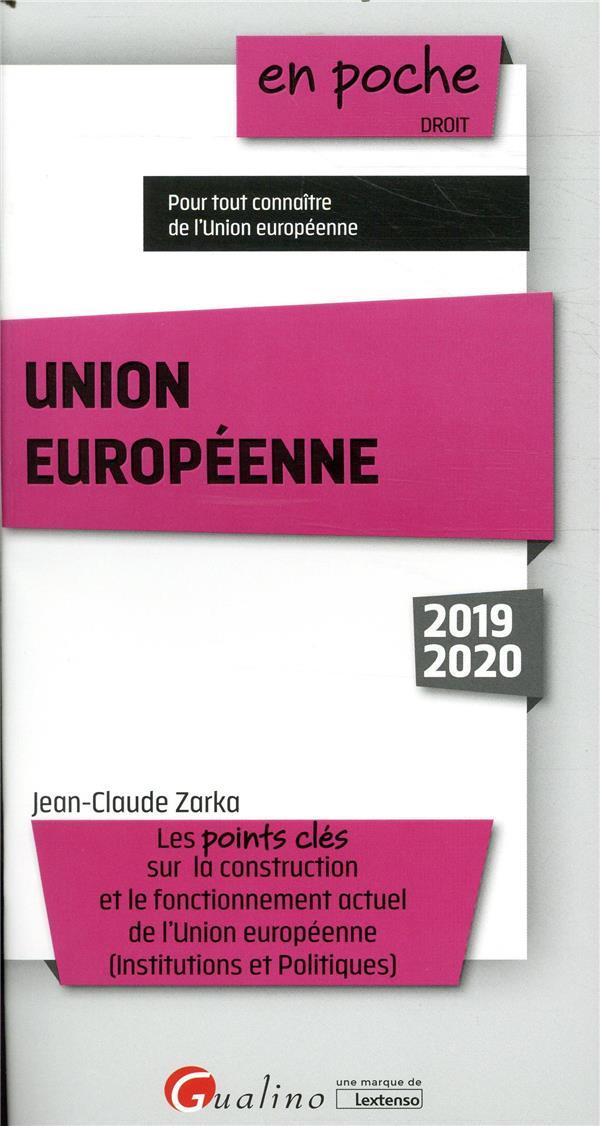 Union europeenne - les points cles sur la construction et le fonctionnement actuel de l'union europe