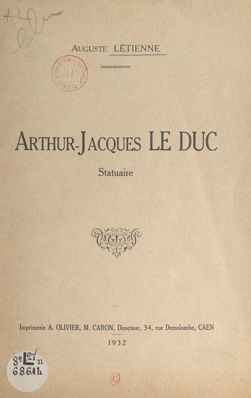 Arthur-Jacques Le Duc  - Auguste Létienne