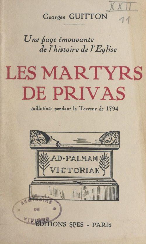 Une page émouvante de l'histoire de l'Église : les martyrs de Privas  - Georges Guitton