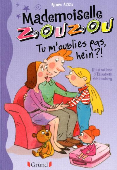 Mademoiselle Zouzou ; tu m'oublies pas, hein ?