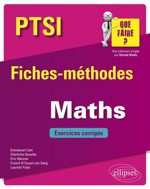 PTSI ; fiches-méthodes ; mathématiques ; exercices corrigés (édition 2018)