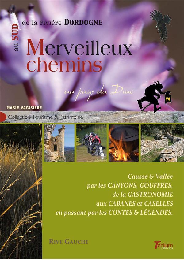 Merveilleux chemins au sud de la rivière Dordogne