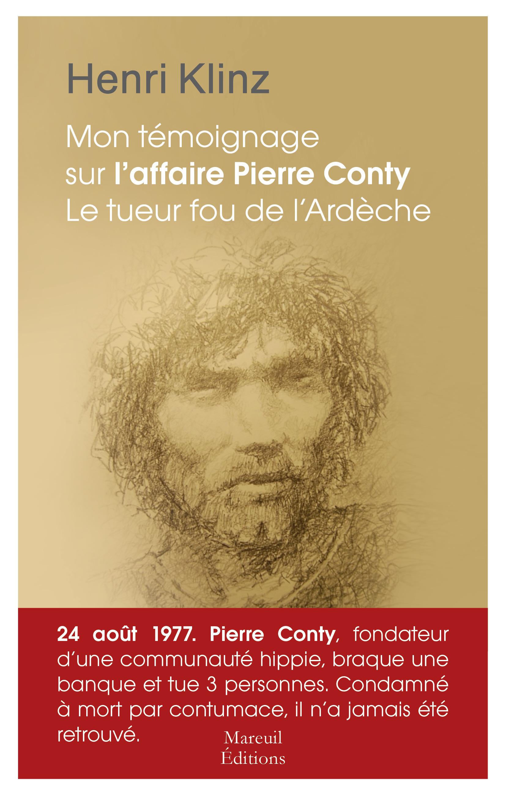 Mon témoignage sur l'affaire Conty ; le tueur fou de l'Ardèche par Henri Klinz