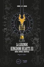 Kingdom Hearts III ; la légende t.2 ; univers et décryptage  - Georges Grouard