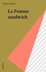 Vente Livre Numérique : La Femme sandwich  - Hugo Marsan