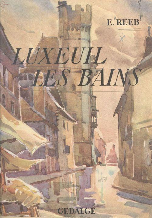 Luxeuil-les-Bains  - E. H. Reeb