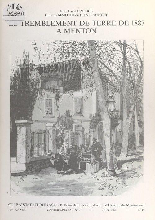 Le tremblement de terre de 1887 à Menton  - Jean-Louis Caserio  - Tonin Amarante  - G. Daremberg