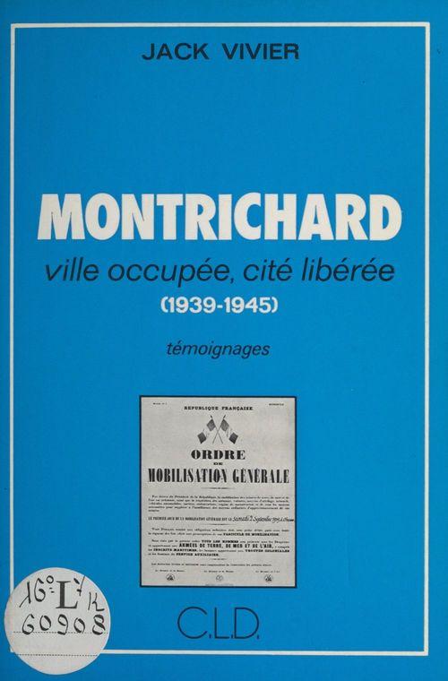 Montrichard : Ville occupée, cité libérée (1939-1945)