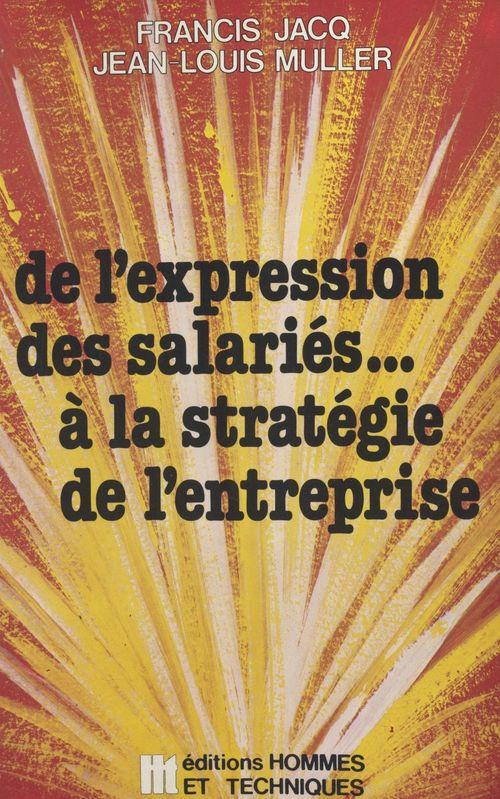De l'expression des salariés... à la stratégie de l'entreprise